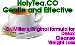 Dr. Miller's Holy Tea effective for detox, cleanse and weightloss